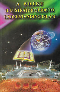 A brief Illustrated Guide To Understanding Islam (Gift Quality)