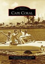 Images of America: Cape Coral by Chris Wadsworth, Anne Cull and Cape Coral...