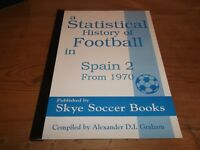 Book. A Statistical History of Football in Spain 2 From 1970. Alexander Graham.