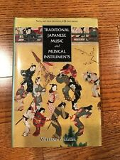 Traditional Japanese Music and Musical Instruments by William P. Malm (2000, HC)