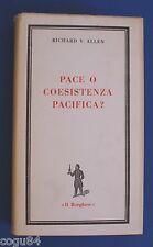 Pace o coesistenza pacifica? - Richard V. Allen - 1^ Ed Del Borghese 1967