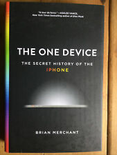 The One Device. The Secret History of theiPhone.  Merchant. 2017