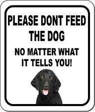 Please Dont Feed The Dog Retriever Curly-Coated Metal Aluminum Composite Sign