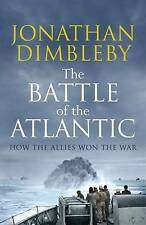 The Battle of the Atlantic: How the Allies Won the War by Jonathan Dimbleby (Hardback, 2015)