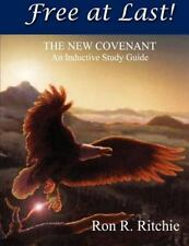 Free at Last - the New Covenant : Inductive Study Guide by Ron Ritchie (2012,...