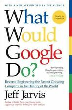 What Would Google Do? : Reverse-Engineering the Fastest-Growing Company in...