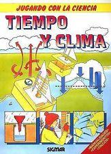 USED (VG) TIEMPO Y CLIMA (Jugando Con la Ciencia) (Spanish Edition) by Sigmar