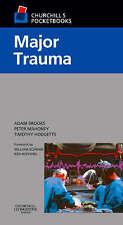 Churchill's Pocketbook of Major Trauma, 1e (Churchill Pocketbooks) by Brooks MD