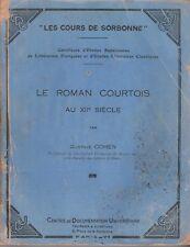 G. Cohen - LE ROMAN COURTOIS AU XIIIe S. - les cours de la Sorbonne, 1937 & 38