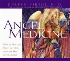 Angel Medicine : How to Heal the Body and Mind with the Help of the Angels by...