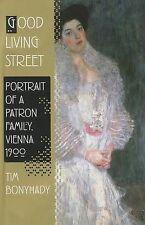 Good Living Street: Portrait of a Patron Family, Vienna 1900 by Tim Bonyhady