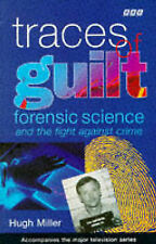 Traces of Guilt: Forensic Science Under the Microscope by Hugh Miller...