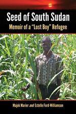 "Seed of South Sudan: Memoir of a ""Lost Boy"" Refugee"