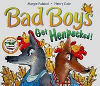 NEW Bad Boys Get Henpecked! by Margie Palatini