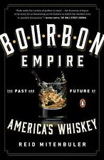 Bourbon Empire: The Past and Future of America's Whiskey - VeryGood - Mitenbuler