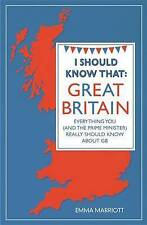 I Should Know That: Great Britain: Everything Yo, Marriott, Emma, New