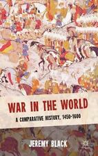 War in the World: A Comparative History, 1450-1600