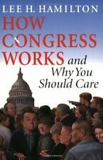 How Congress Works and Why You Should Care. Hamilton, H. 9780253216953 New.#