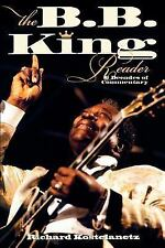 The B. B. King Reader : 6 Decades of Commentary (2005, Paperback)