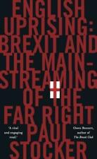 Inglés Uprising Brexit And The Mainstreaming Of The Far-Right por Paul Stocker