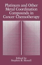 Platinum and Other Metal Coordination Compounds in Cancer Chemotherapy (1992,...