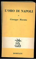 MAROTTA GIUSEPPE L'ORO DI NAPOLI BOMPIANI 1953 GUIDO ARTOM