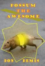 Possum the Awesome by Don Bemis (2013, Paperback, Large Type)