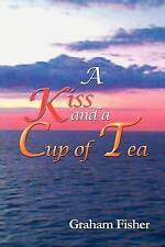 A Kiss and a Cup of Tea by Fisher, Graham