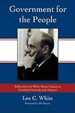 Government for the People: Reflections of a White House Counsel to Presidents K