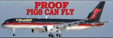 PROOF PIGS CAN FLY  BUMPER STICKER - ANTI Trump POLITICAL FUNNY