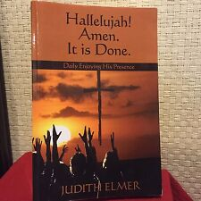Hallelujah! Amen It is Done Daily Enjoying Elmer, Judith Signed Free Shipping