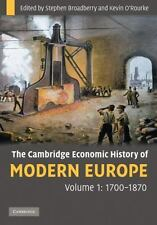 The Cambridge Economic History Of Modern Europe: Volume 1, 1700-1870: By Step...