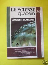 LE SCIENZE QUADERNI N°34 AMBIENTI PLANETARI FEBBRAIO 1987