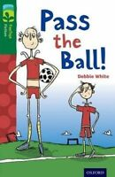Oxford Reading Tree TreeTops Fiction: Level 12 More Pack A: Pass the Ball! by Wh
