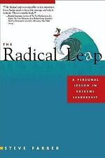 The Radical Leap: A Personal Lesson in Extreme Leadership Author: Farber, Steve