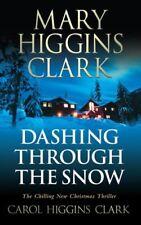 Dashing Through the Snow-Mary Higgins Clark, Carol Higgins Cla ..9781847396310