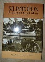 ROSS IBBOTSON - SILIMPOPON A BORNEO COAL MINE - 1ED. 2007 OPUS (LV)