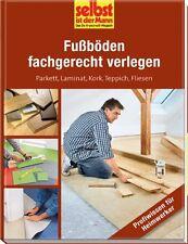 Fußböden fachgerecht verlegen - selbst ist der Mann / Fußboden / BUCH neu