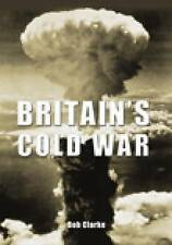 Britain's Cold War by Bob Clarke (Paperback, 2009)