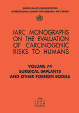 Surgical Implants and Other Foreign Bodies (IARC Monographs on the Evaluation o