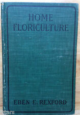 HOME HORTICULTURE BOOK, FLOWERING AND OTHER ORNAMENTAL PLANTS, EBEN REXFORD 1903