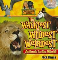 Jungle Jack's Wackiest, Wildest, and Weirdest Animals in the World by Jack...