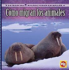 Como Migran Los Animales How Animals Migrate (En Marcha: Migraciones Animales on