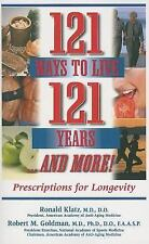 121 Ways to Live 121 Years...and More!: Prescriptions for Longevity: By Ronal...