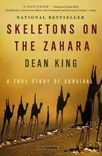 Skeletons on the Zahara : A True Story of Survival by Dean King (2005, Paperback