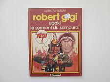 UGAKI LE SERMENT DU SAMOURAI EO1980 TBE ROBERT GIGI  EDITION ORIGINALE