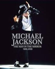 Michael Jackson : The Man in the Mirror: 1958-2009 (Unseen Archives) by...