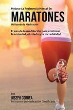 Mejorar la Resistencia Mental en Maratones Utilizando la Meditacion : El Uso...