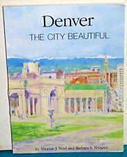 Denver: The City Beautiful Thomas Noel Barbara Norgren Historic Denver 1987 PB