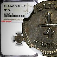 PERU Silver 1833 LIMA 1/4 Real NGC MS62 Toned ONLY 1 GRADED HIGHER KM# 143.1